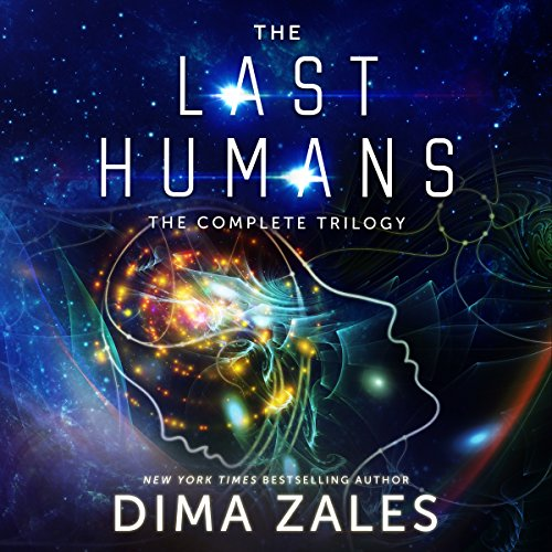 The Last Humans     The Complete Trilogy              Written by:                                                                                                                                 Dima Zales,                                                                                        Anna Zaires                               Narrated by:                                                                                                                                 Roberto Scarlato                      Length: 20 hrs and 53 mins     1 rating     Overall 5.0