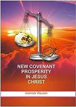 New Covenant Prosperity In Jesus Christ