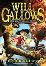 Will Gallows and the Wolfer's Deadly Magic by Derek Keilty (2015-04-02)