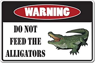 Warning Do Not Feed The Alligators - 15