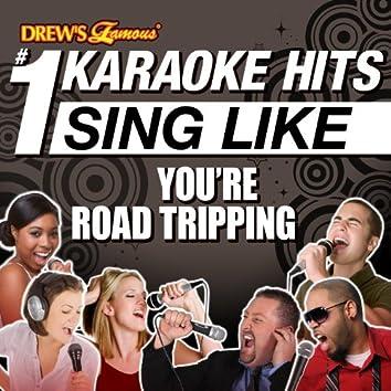 Drew's Famous # 1 Karaoke Hits: Sing Like You're Road Tripping