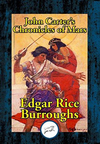 John Carter's Chronicles of Mars: A Princess of Mars; Gods Of Mars; Warlords of Mars; Thuvia, Maid of Mars; The Chessmen of Mars; The Master Mind of Mars; A Fighting Man of Mars (English Edition)
