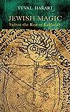 Jewish Magic before the Rise of Kabbalah (Raphael Patai Series in Jewish Folklore and Anthropology)