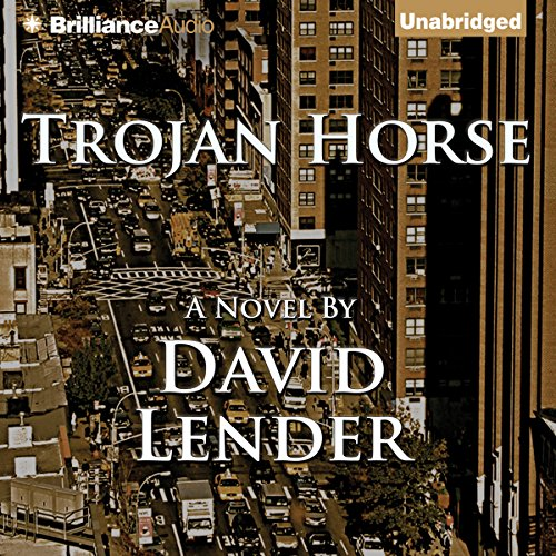 Trojan Horse                   By:                                                                                                                                 David Lender                               Narrated by:                                                                                                                                 Mel Foster                      Length: 13 hrs and 23 mins     27 ratings     Overall 3.8