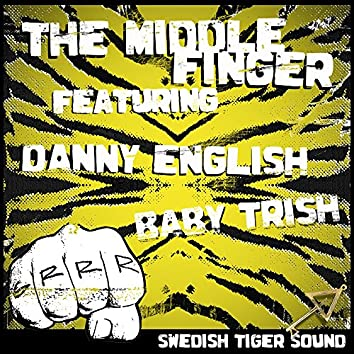 The Middle Finger (feat. Baby Trish & Danny English)