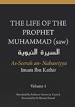 The Life of the Prophet Muhammad (saw) - Volume 1 - As Seerah An Nabawiyya - السيرة النبوية