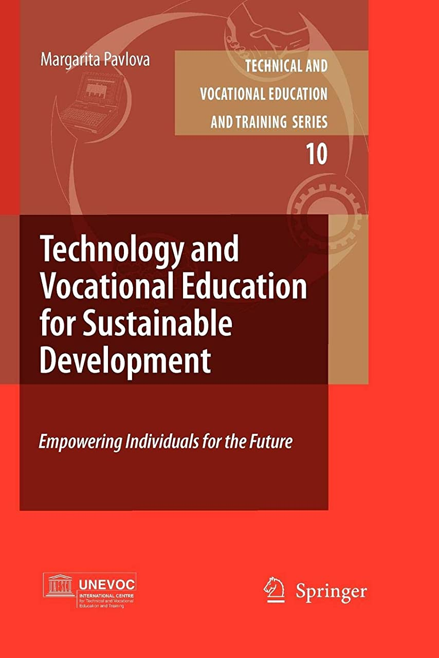 ブッシュブラスト札入れTechnology and Vocational Education for Sustainable Development: Empowering Individuals for the Future (Technical and Vocational Education and Training: Issues, Concerns and Prospects)