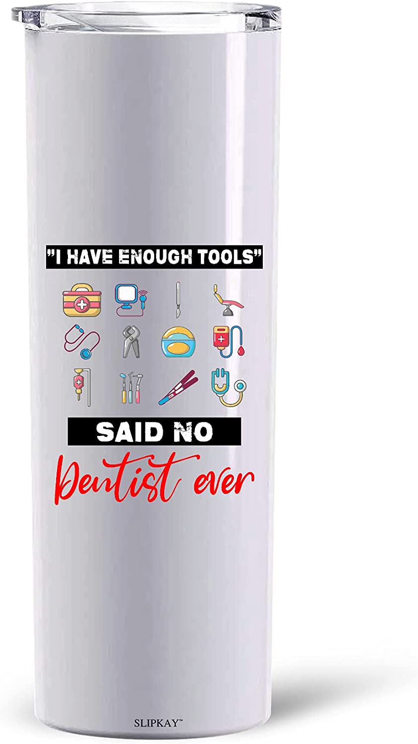 I Have Enough Tools Dentist T Dentistry Clearance SALE! Limited time! Skinny 30oz Super-cheap Dental
