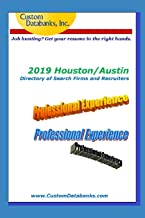 2019 Houston/Austin Directory of Search Firms and Recruiters: Job Hunting? Get Your Resume in the Right Hands