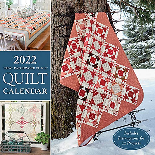 liberia muro 2022 That Patchwork Place Quilt Calendar: Includes Instructions for 12 Projects