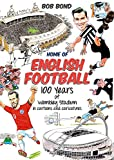 Home of English Football: 100 Years of Wembey Stadium in Cartoons and Caricatures