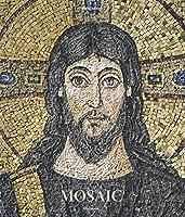 Mosaic / Mosaiques / Mosaiken / Mosaicos / Mozaieken (Art Periods & Movements)