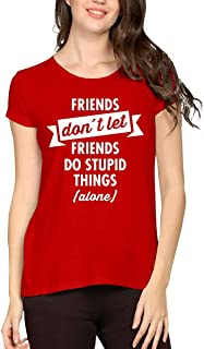 STATUS MANTRA Cotton Half Sleeve Do't Let Friends Quotes Printed Solid Tshirt for Women's