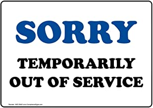 Sorry Temporarily Out of Service Sign, 10x7 in. Aluminum for Restrooms, Made in USA by ComplianceSigns