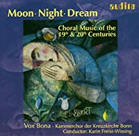 Moon,  Night,  Dream: Choral M