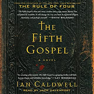 The Fifth Gospel     A Novel              By:                                                                                                                                 Ian Caldwell                               Narrated by:                                                                                                                                 Jack Davenport                      Length: 15 hrs and 36 mins     2,134 ratings     Overall 4.1