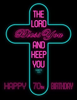 Happy 70th Birthday: Say Happy Birthday with This Large Print Address Book Adorned with the Bible Verse Numbers 6:24. Way Better Than a Birthday Card!