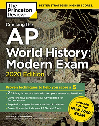 Cracking the AP World History: Modern Exam, 2020 Edition: Practice Tests & Prep for the NEW 2020 Exa