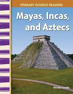 Mayas, Incas, and Aztecs (World Cultures Through Time)