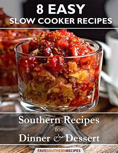 8 Easy Slow Cooker Recipes: Southern Recipes for Dinner and Dessert by [Prime Publishing]