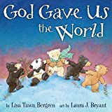 God Gave Us the World: A Picture Book (God Gave Us Series)