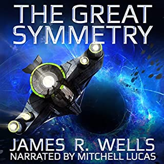 The Great Symmetry                   By:                                                                                                                                 James R Wells                               Narrated by:                                                                                                                                 Mitchell Lucas                      Length: 9 hrs and 45 mins     60 ratings     Overall 3.8
