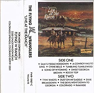 The Flying W Wranglers: Live at the Ranch - Audio Cassette