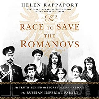 The Race to Save the Romanovs     The Truth Behind the Secret Plans to Rescue the Russian Imperial Family              Written by:                                                                                                                                 Helen Rappaport                               Narrated by:                                                                                                                                 Damian Lynch                      Length: 10 hrs and 48 mins     Not rated yet     Overall 0.0