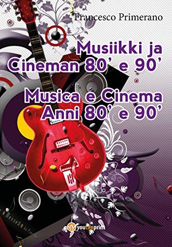 Musiikki ja Cineman 80' e 90' Musica e Cinema Anni 80' e 90' (Versione finlandese)