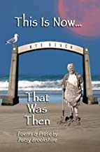 This is Now ... That was Then: Poems & Prose