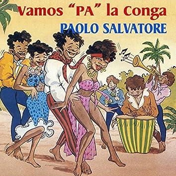 """Vamos """"Pa"""" La Conga"""
