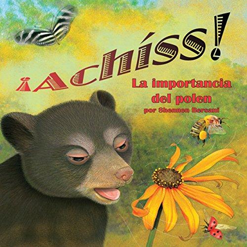 ¡Achíss! La importancia del polen [Achoo! The Importance of Pollen]  Audiolibri