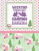 Weekend Forcast Camping With A Good Chance Of Drinking: Glamping Journal, Campground Diary, Family Camping Keepsake Memory...