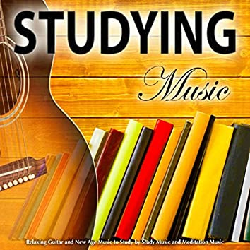 Studying Music: Relaxing Guitar and New Age Music to Study by Study Music and Meditation Music