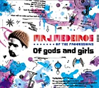 Of Gods & Girls by Mr.J.Medeiros