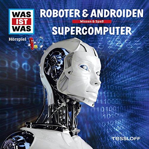 Roboter & Androiden / Supercomputer (Was ist Was 7) Titelbild