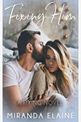 Fixing Him (Fixing Series Book 2) Kindle Edition