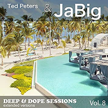 Deep & Dope Sessions, Vol. 8 (Extended Versions)