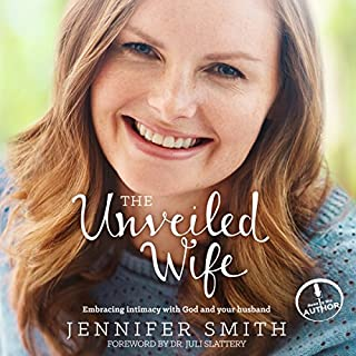The Unveiled Wife     Embracing Intimacy with God and Your Husband              By:                                                                                                                                 Jennifer Smith                               Narrated by:                                                                                                                                 Jennifer Smith                      Length: 5 hrs and 46 mins     321 ratings     Overall 4.7