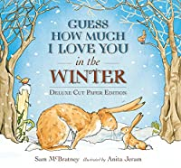 Guess How Much I Love You in the Winter: Deluxe Cut Paper Edition