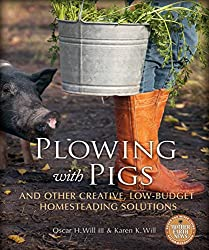 Book Review: Plowing with Pigs and Other Creative, Low-Budget Homesteading Solutions