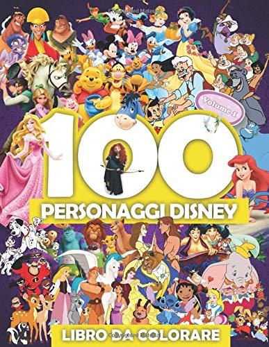 100 Personaggi Disney Libro Da Colorare Volume 1: Fantastico libro da colorare per bambini