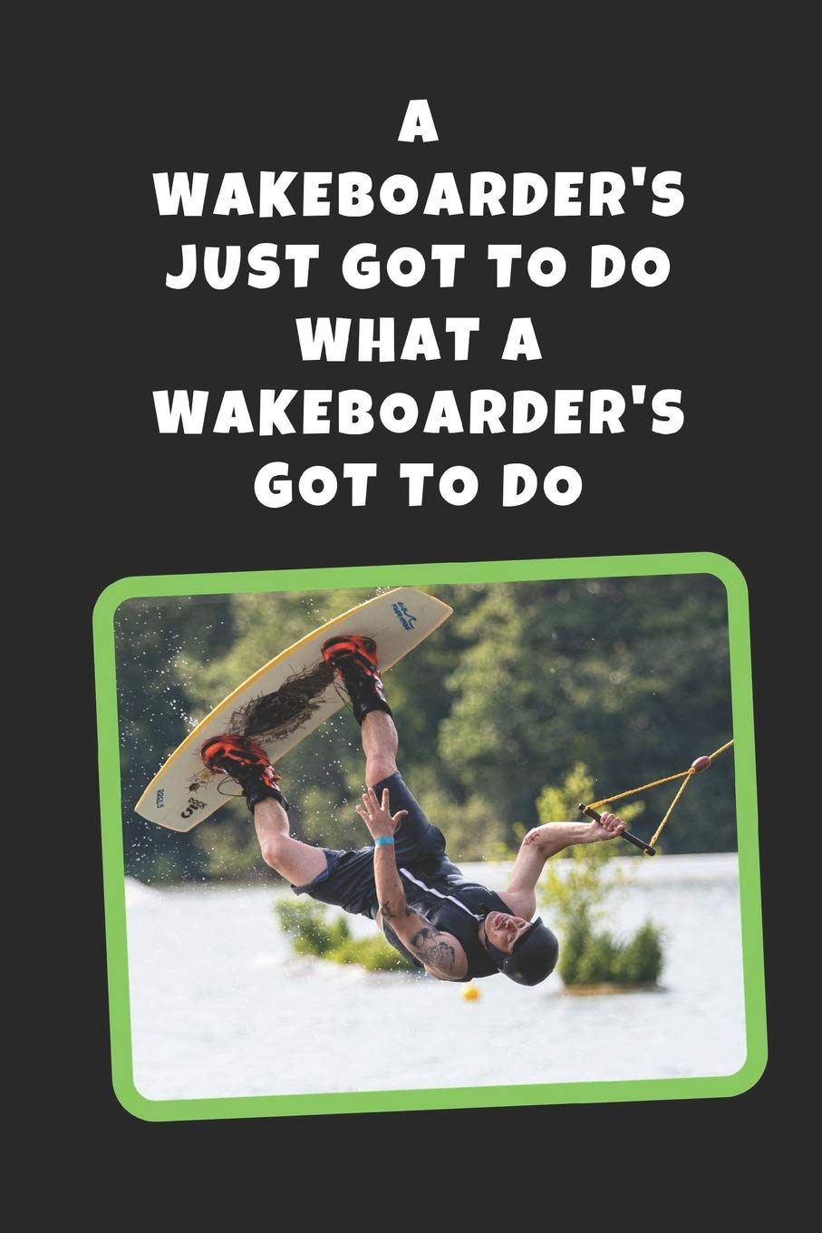 Wakeboarders Just Got What Wakeboarding
