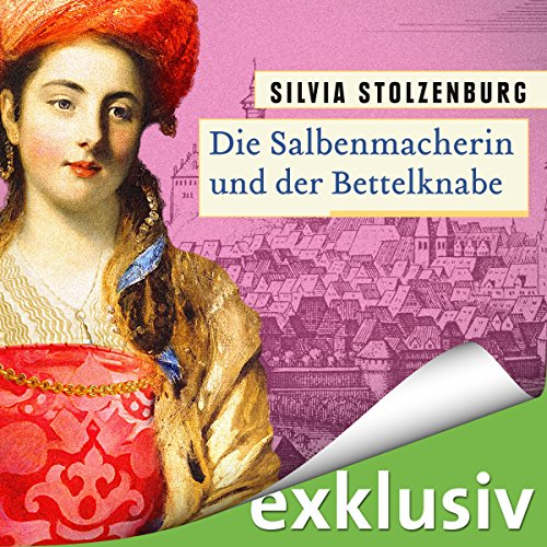 Die Salbenmacherin und der Bettelknabe audiobook cover art