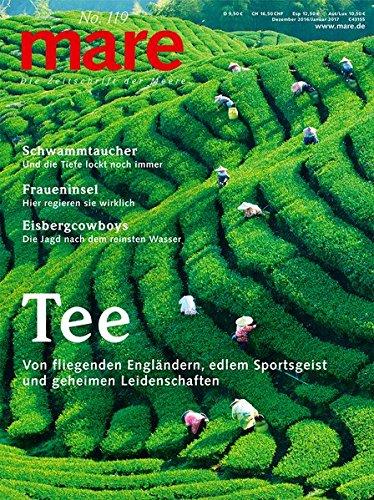mare - Die Zeitschrift der Meere / No. 119 / Tee: Von fliegenden Engländern, edlem Sportsgeist und geheimen Leidenschaften