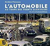 L'automobile au temps des Trente Glorieuses - Un rêve d'automobilisme