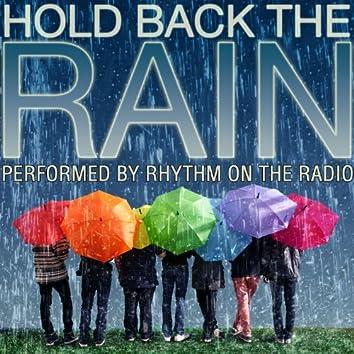 Hold Back the Rain