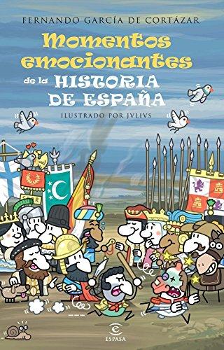 Momentos emocionantes de la historia de España (LIBROS INFANTILES Y JUVENILES)