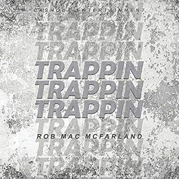 Trapppin Trappin Trappin