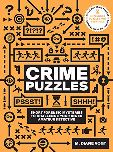 Compare Textbook Prices for 60-Second Brain Teasers Crime Puzzles: Short Forensic Mysteries to Challenge Your Inner Amateur Detective  ISBN 9781592339792 by Vogt, M. Diane